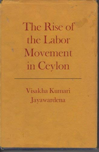 The Rise of the Labour Movement in: Visakha Kumari Jayawardena