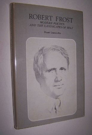 9780822303299: Robert Frost: Modern Poetics and the Landscapes of Self