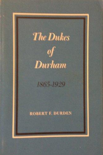 The Dukes of Durham, 1865-1929: Durden, Robert Franklin