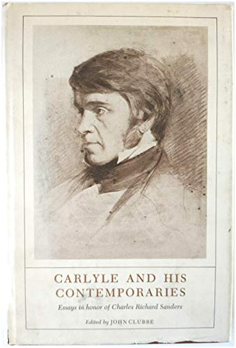 9780822303404: Carlyle and His Contemporaries: Essays in Honor of Charles Richard Sanders