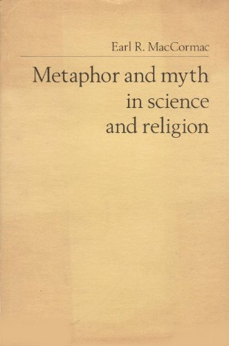 Metaphor and Myth in Science and Religion.: Earl A. MacCormac .