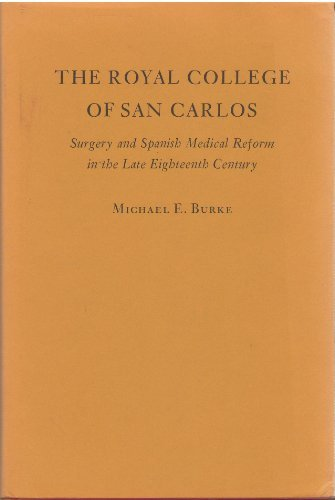 The Royal College of San Carlos: Surgery: Burke, Michael E.
