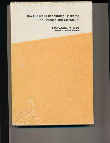 Impact of Accounting Research on Practice and Disclosure: Thomas F. Keller