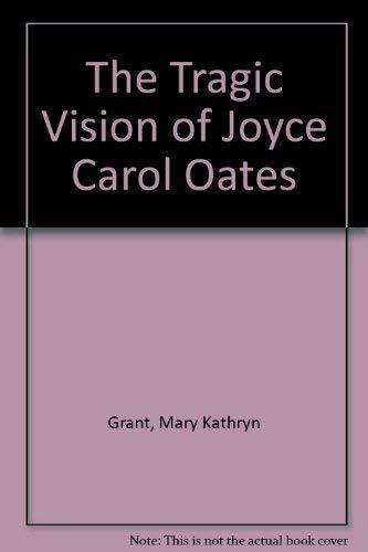 9780822304043: The Tragic Vision of Joyce Carol Oates