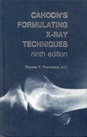 9780822304319: Cahoon's Formulating X-Ray Techniques