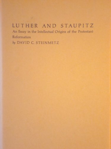 9780822304470: Luther and Staupitz: An Essay in the Intellectual Origins of the Protestant Reformation (DUKE MONOGRAPHS IN MEDIEVAL AND RENAISSANCE STUDIES)