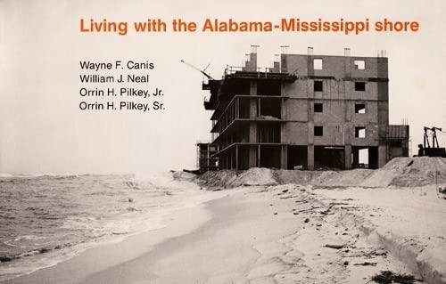Living with the Alabama/Mississippi Shore: Canis, Wayne F. & et al