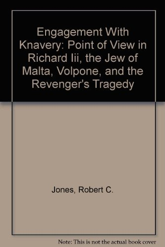 9780822305200: Engagement With Knavery: Point of View in Richard Iii, the Jew of Malta, Volpone, and the Revenger's Tragedy