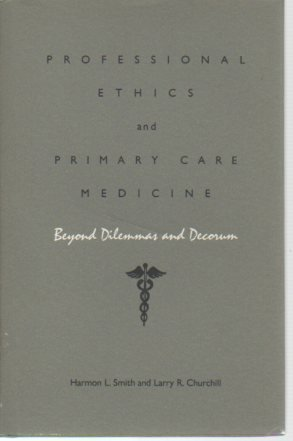 Professional Ethics and Primary Care Medicine: Beyond: Harmon L. Smith,