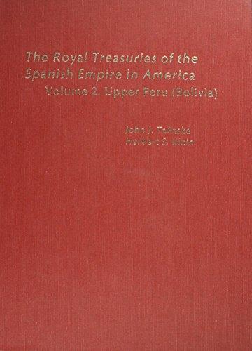 9780822305316: The Royal Treasuries of the Spanish Empire in America: Vol. 2: Upper Peru (Bolivia): Upper Peru (Bolivia) v. 2