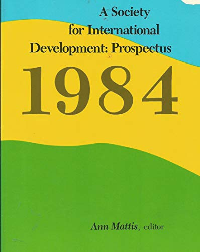 A Society for International Development: Prospectus 1984 (Duke Press Policy Studies)