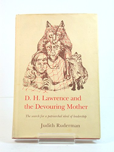 9780822305989: D.H. Lawrence and the Devouring Mother: The Search for a Patriarchal Ideal of Leadership