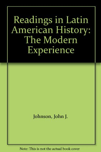 9780822306382: 002: Readings in Latin American History: The Modern Experience