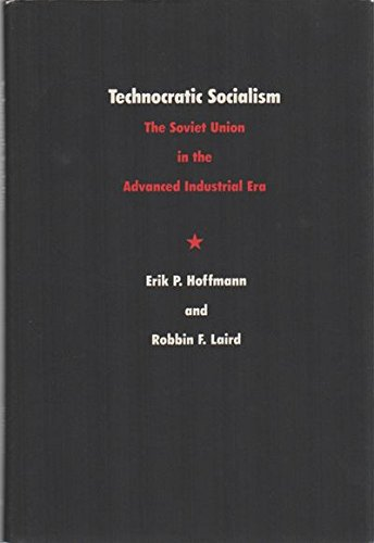 9780822306443: Technocratic Socialism: The Soviet Union in the Advanced Industrial Era (Duke Press Policy Studies)