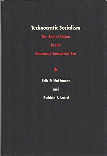 Technocratic Socialism: The Soviet Union in the Advanced Industrial Era (Duke Press Policy Studies)...