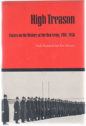High Treason: Essays on the History of the Red Army, 1918-1938