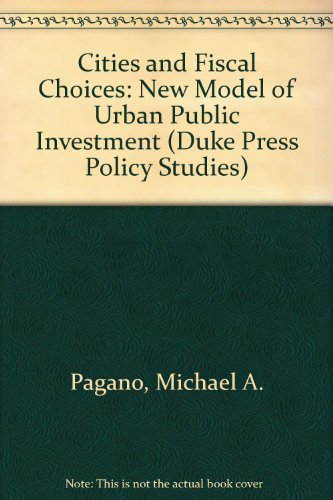 9780822306535: Cities and Fiscal Choices: A New Model of Urban Public Investment (Duke Press Policy Studies)