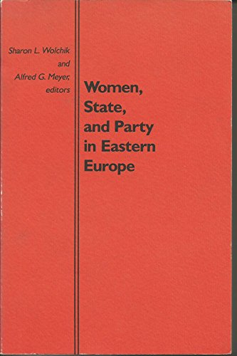 Women, State, and Party in Eastern Europe (Duke Press Policy Studies): Sharon L. Wolchik
