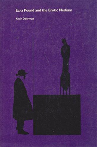 9780822306726: Ezra Pound and the Erotic Medium