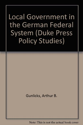 9780822306740: Local Government in the German Federal System (Duke Press Policy Studies)