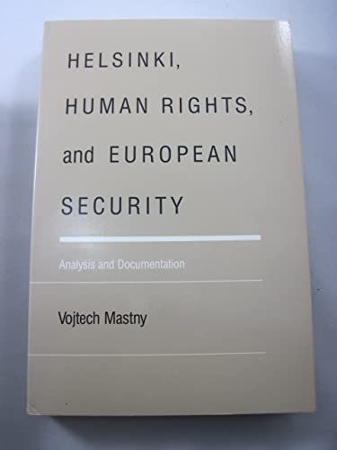 9780822306825: Helsinki, Human Rights, and European Security: Analysis and Documentation