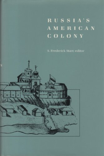 Russia's American Colony (Duke Press Policy Studies)