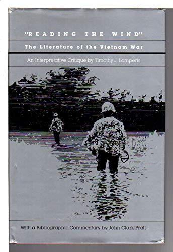 Reading the Wind: The Literature of the Vietnam War: Lomperis, Timothy J.