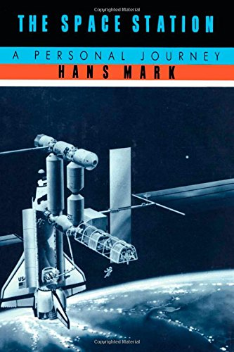 The Space Station: A Personal Journey: Mark, Hans