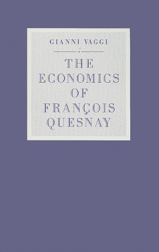 9780822307570: The Economics of François Quesnay