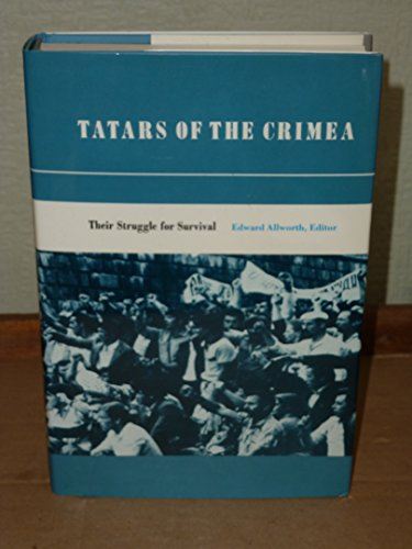 9780822307587: Tatars of the Crimea: Their Struggle for Survival : Original Studies from North America, Unofficial and Official Documents from Czarist and Soviet S