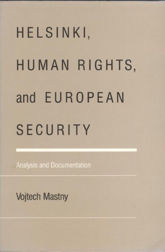 9780822307631: Helsinki, Human Rights, and European Security: Analysis and Documentation