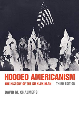 9780822307723: Hooded Americanism: The History of the Ku Klux Klan, 3rd Ed
