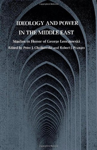 9780822307815: Ideology and Power in the Middle East: Studies in Honor of George Lenczowski