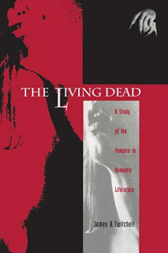 9780822307891: The Living Dead: A Study of the Vampire in Romantic Literature