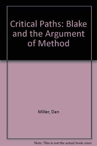 9780822307921: Critical Paths: Blake and the Argument of Method