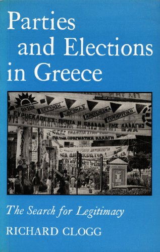 Parties and Elections in Greece: The Search for Legitimacy: Clogg, Richard