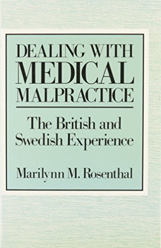 Dealing with Medical Malpractice: British and Swedish: Rosenthal, Marilynn M.