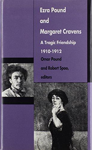 Ezra Pound and Margaret Cravens: A Tragic Friendship, 1910?1912