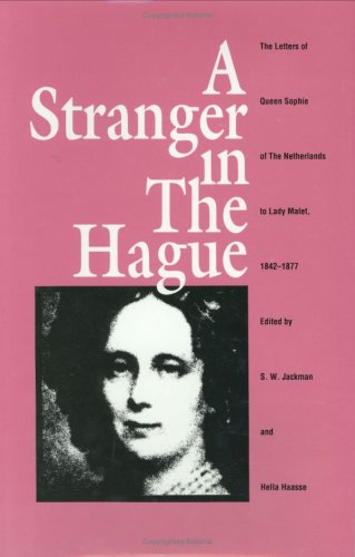 9780822308751: A Stranger in the Hague: The Letters of Queen Sophie of the Netherlands to Lady Malet, 1842–1877