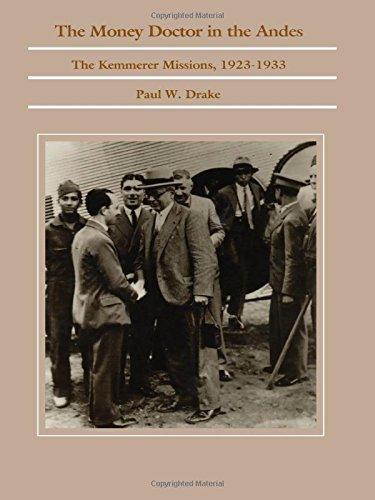 9780822308805: The Money Doctor in the Andes: U.S. Advisors, Investors, and Economic Reform in Latin America from World War I to the Great Depression