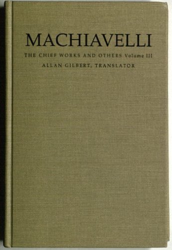 9780822309130: Machiavelli: The Chief Works and Others (3 Vol. Set)