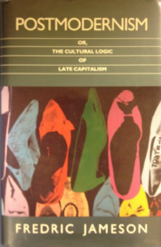 9780822309291: Postmodernism or The cultural logic of late capitalism Post-contemporary interventions