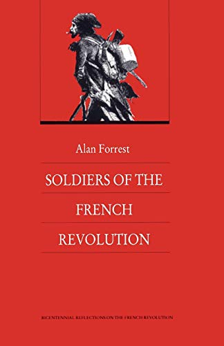 9780822309352: Soldiers of the French Revolution (Bicentennial Reflections on the French Revolution)