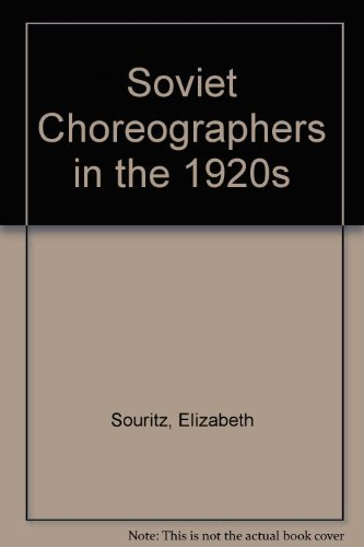 Soviet Choreographers in the 1920s (English and Russian Edition) (9780822309529) by Elizabeth Souritz