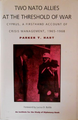 9780822309772: Two N. A. T. O. Allies at the Threshold of War: Cyprus - A First Hand Account of Crisis Management, 1965-68 (Duke Press policy studies)