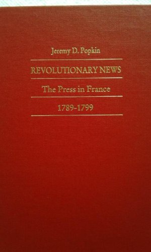 9780822309840: Revolutionary News: The Press in France, 1789–1799 (Bicentennial Reflections on the French Revolution)