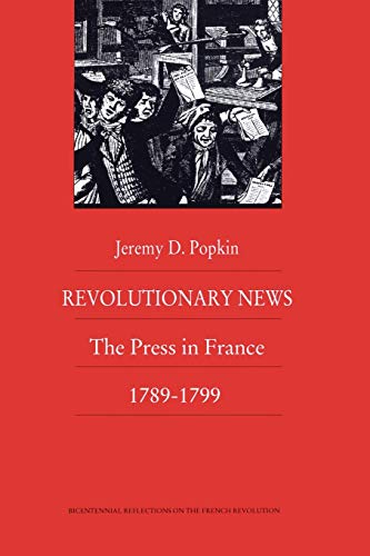 9780822309970: Revolutionary News: The Press in France, 1789–1799 (Bicentennial Reflections on the French Revolution)