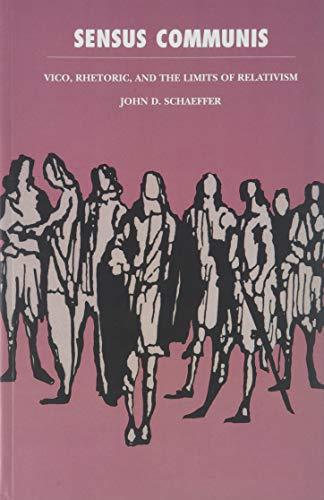 9780822310266: Sensus Communis: Vico, Rhetoric, and the Limits of Relativism