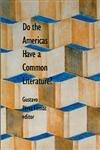 Do the Americas Have a Common Literature?: Gustavo Perez Firmat