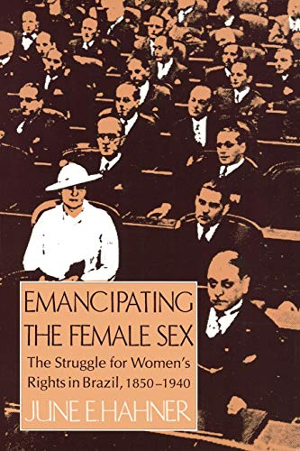 Emancipating the Female Sex : The Struggle: June E. Hahner